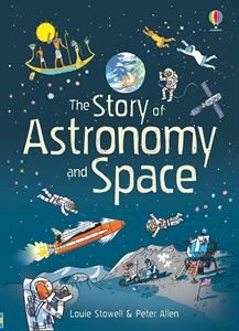 Usborne Books & More. Story of Astronomy and Space, The - IR Sistema Solar, Christmas Gifts For Boys, Christmas 2014, Space Books, Science Books, Science Space, Astronauts In Space, Space And Astronomy, Astronomy Science