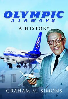 The Olympic Airways story has fascinated Graham M. Aristotle Onassis, Aviation World, Barnsley, Vintage Airplanes, Battle Of Britain, New Books, The Book, Olympics, How To Find Out