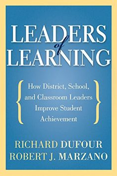 Leaders of Learning: How District, School, and Classroom Leaders Improve Student Achievement