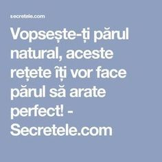 Vopsește-ți părul natural, aceste rețete îți vor face părul să arate perfect! - Secretele.com Kids And Parenting, Good To Know, Health Fitness, Hair Beauty, Humor, Pandora, Spa, Eyes, Desserts