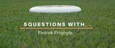 """""""5 Questions With..."""" is a series of interview with Ultimate Frisbee players and their perspective on the sport. Check out the interview with the captain of Ultimatum Gdansk!"""