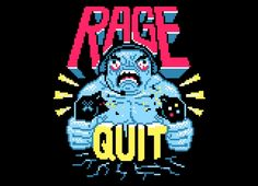 Rage quit t shirt, because we all have those games that literally drive us insane. #RageQuit #Gamer #VideoGame