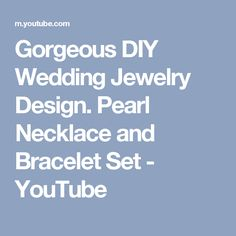Gorgeous DIY Wedding Jewelry Design. Pearl Necklace and Bracelet Set - YouTube