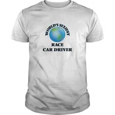 WORLD'S SEXIEST RACE CAR DRIVER T-SHIRTS, HOODIES, SWEATSHIRT (19$ ==► Shopping Now)