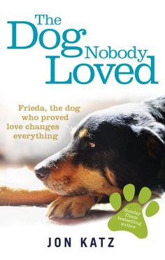 The Dog Nobody Loved by Jon Katz http://www.amazon.com/dp/0091957443/ref=cm_sw_r_pi_dp_Oijmub13PFPEG