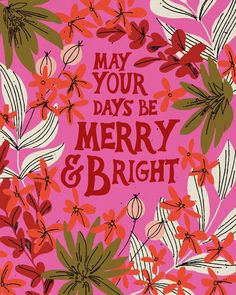 "Brightly colored pink and green illustration with the text, ""May your days be merry and bright. Merry Little Christmas, First Christmas, Winter Christmas, Christmas Time, Christmas Crafts, Christmas Decorations, Christmas Decals, Funny Christmas Cards, Christmas Humor"