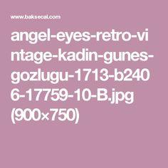angel-eyes-retro-vintage-kadin-gunes-gozlugu-1713-b2406-17759-10-B.jpg (900×750)