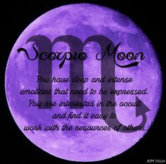 Keywords a Scorpio Moon can relate to. Enjoy!