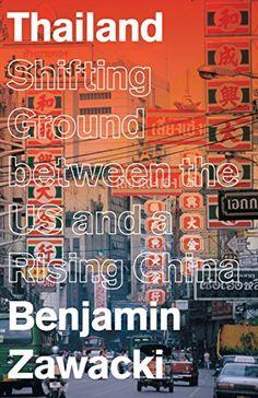 Thailand: Shifting Ground between the US and a Rising China (Asian Arguments) by [Zawacki, Benjamin]