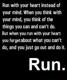 Run with your heart <3