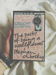 The Perks of Being a Wallflower - Stephen Chbosky. I still haven't gotten around to reading it yet.