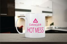 DANGER Hot Mess  Ceramic Coffee Mug  Dishwasher Safe  by Powerful Righteous Mother Ceramic Coffee Mug by Mug A Love on Etsy. Anything can be customized for no additional cost! Many Colors to choose from! Ships out same day! ONLY $12 using Coupon Code: PINITDEC