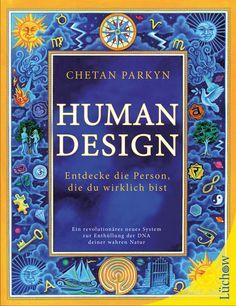 Chetan Parkyn: Human Design -  Entdecke die Person, die Du wirklich bist  ISBN 978-3-89901-849-3