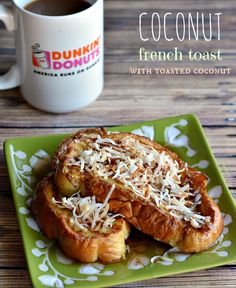 Coconut French Toast with Toasted Coconut Topping Recipe #DunkinMugUp