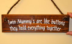 Wooden Plaque Large - Twin Mummy's are like buttons Wooden Plaques, Mothers, Personalized Gifts, First Love, Twins, Unique Gifts, Buttons, Life, Customized Gifts