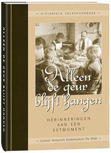 Kookboek 'Alleen de geur blijft hangen' Historisch Volkskookboek - Migg Media