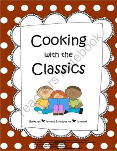 Cooking with the Classics from 2 Preschool Gals on TeachersNotebook.com (13 pages)