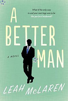 A Better Man by Leah Mclaren http://www.amazon.ca/dp/1443441562/ref=cm_sw_r_pi_dp_PaV5vb14WWHEP