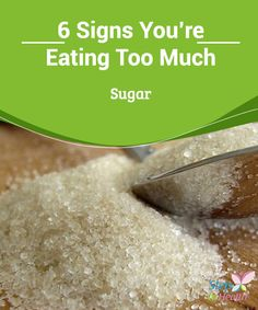 6 Signs You're #Eating Too Much #Sugar   The #signs that you're eating too much sugar are very similar to those of a drug #addiction. This is worsened by the fact that most #foods have sugar added.