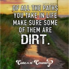 Dirt Roads are the Best!!
