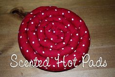 Scented hot pads ~ minimal sewing required but smells amazing.