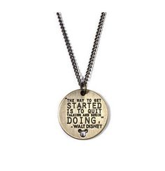 Walt #Disney Quote Necklace - quit talking and begin doing!