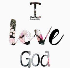 I love God but he loves me more than I could ever imagine.