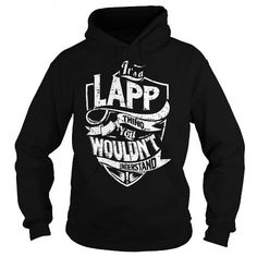 It is a LAPP Thing - LAPP Last Name, Surname T-Shirt #name #tshirts #LAPP #gift #ideas #Popular #Everything #Videos #Shop #Animals #pets #Architecture #Art #Cars #motorcycles #Celebrities #DIY #crafts #Design #Education #Entertainment #Food #drink #Gardening #Geek #Hair #beauty #Health #fitness #History #Holidays #events #Home decor #Humor #Illustrations #posters #Kids #parenting #Men #Outdoors #Photography #Products #Quotes #Science #nature #Sports #Tattoos #Technology #Travel #Weddings…