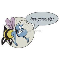 Bee Yourself! by talabanana