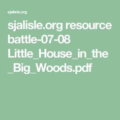sjalisle.org resource battle-07-08 Little_House_in_the_Big_Woods.pdf