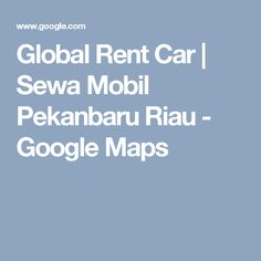 Global Rent Car | Sewa Mobil Pekanbaru Riau - Google Maps