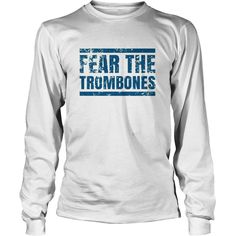 Fear The Trombones. T-shirt #gift #ideas #Popular #Everything #Videos #Shop #Animals #pets #Architecture #Art #Cars #motorcycles #Celebrities #DIY #crafts #Design #Education #Entertainment #Food #drink #Gardening #Geek #Hair #beauty #Health #fitness #History #Holidays #events #Home decor #Humor #Illustrations #posters #Kids #parenting #Men #Outdoors #Photography #Products #Quotes #Science #nature #Sports #Tattoos #Technology #Travel #Weddings #Women