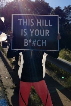This Hill is Your B*#CH.