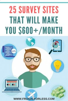 Here are 25 survey sites that pay. Earn up to $600 /month and make money from home or while on the go. All of these survey sites are 100% free. These survey sites are great for a frugal lifestyle and can help you make money online. www.frugalforless...