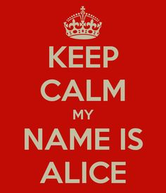 keep-calm-my-name-is-alice.png 600×700 pixels