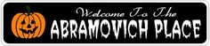 ABRAMOVICH PLACE Lastname Halloween Sign - 4 x 18 Inches by The Lizton Sign Shop. $12.99. Great Gift Idea. Predrillied for Hanging. 4 x 18 Inches. Rounded Corners. Aluminum Brand New Sign. ABRAMOVICH PLACE Lastname Halloween Sign 4 x 18 Inches - Aluminum personalized brand new sign for your Autumn and Halloween Decor. Made of aluminum and high quality lettering and graphics. Made to last for years outdoors and the sign makes an excellent decor piece for indoors....