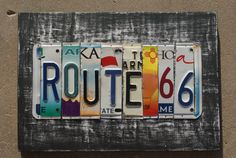 ~ This License Plate sign displays different colored lettering of license plates from a few of the states Route 66 ran through...Missouri, Arizona, Kansas, Texas, New Mexico, Oklahoma & California ~