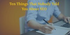 10 THINGS THAT NOBODY TOLD YOU ABOUT SEO [CHECKLIST]