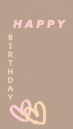 Happy Birthday Template, Happy Birthday Frame, Happy Birthday Posters, Happy Birthday Wallpaper, Birthday Posts, Birthday Frames, Happy Birthday Cards, Creative Instagram Photo Ideas, Ideas For Instagram Photos