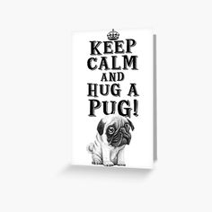 Keep Calm & Hug A Pug! by StudioIdea | Redbubble Keep Calm, Pugs, Embellishments, Stickers, Paper, Ornaments, Stay Calm, Relax, Decoration