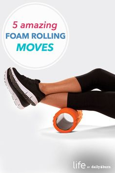 Foam Rolling Moves Daily Burn