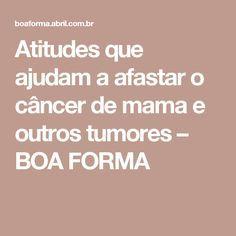 Atitudes que ajudam a afastar o câncer de mama e outros tumores – BOA FORMA