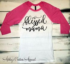 Mom Shirt, Blessed Mama Shirt, Blessed Mother, New Mom Shirt, Wife Gifts, Mom Life, Blessed Mama Raglan, Blessed Mom Shirt, Mothers Day