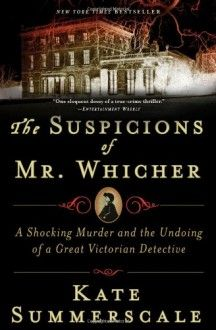 The Suspicions of Mr. Whicher: A Shocking Murder and the Undoing of a Great Victorian Detective - Kate Summerscale Read reviews: http://booklikes.com/the-suspicions-of-mr-whicher-a-shocking-murder-and-the-undoing-of-a-great-v/book,2608199 #books #mystery #reviews