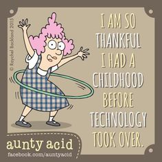 I had a social network when I was a child... It was called GOING OUTSIDE!