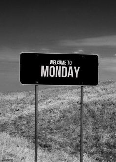 Welcome to Monday.