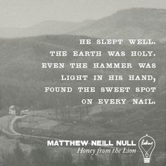 Honey from the Lion by Matthew Neill Null is on bookstore shelves this week!