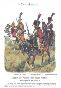Vol 17 - Pl 45 - Frankreich. Jäger zu Pferde der alten Garde. Kaisergarde Napoleon I.
