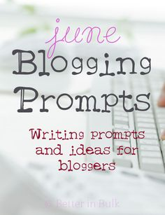 June Blogging Prompts and Ideas to get you started! #blogprompts #writing #blogging