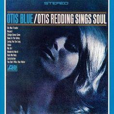 Otis Redding, Otis Blue/Otis Redding Sings Soul | 15 Essential Albums Every Kid Must Hear Before They Hit High School